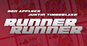 "Poker Movie ""Runner, Runner"" Trailer Released"